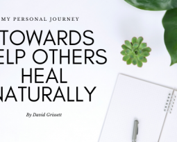 My Personal Journey Towards Help Others Heal Naturally